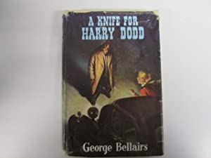 A Knife for Harry Dodd: Bellairs, George