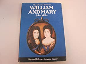 Life And Times Of William And Mary: Miller. John