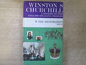 A History of the English Speaking Peoples 6. The Restoration 1649-88: Churchill Winston S