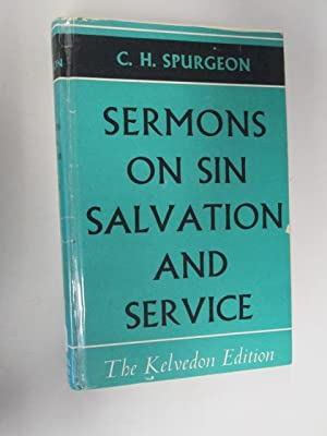 Sermons on sin, salvation and service: Spurgeon, C. H