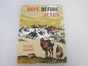 Days before Jesus: Burrows, William