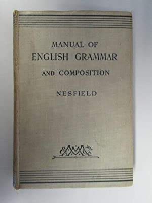 MANUAL OF ENGLISH GRAMMAR AND COMPOSITION: JOHN COLLINSON NESFIELD
