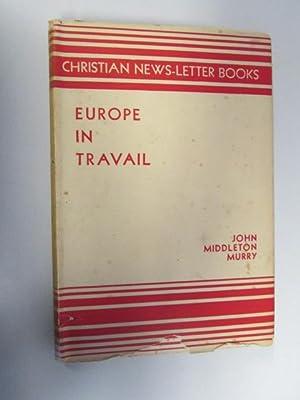 Europe in Travail (The Christian News-letter books): John Middleton Murry