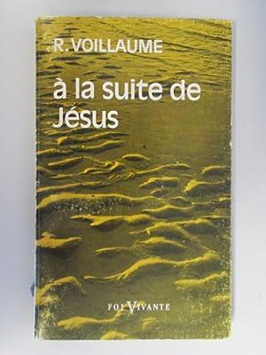 A la suite de jesus: R. Voillaume