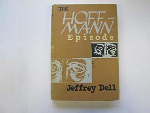 The Hoffmann Episode.: Dell, Jeffrey
