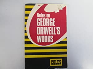 Notes on George Orwell's Works: Robert A Lee