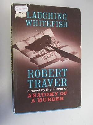 Laughing Whitefish: Traver, Robert