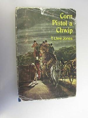 Corn Pistol; a Chwip: T Llew Jones