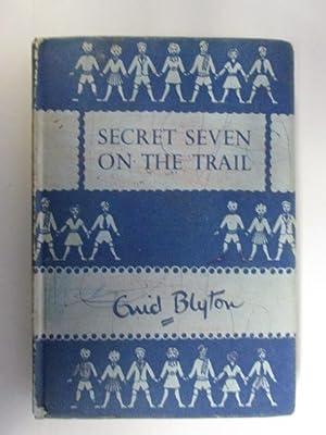 Secret seven on the trail: Enid Blyton