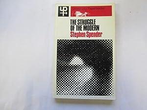 The struggle of the modern (University paperbacks): Spender, Stephen