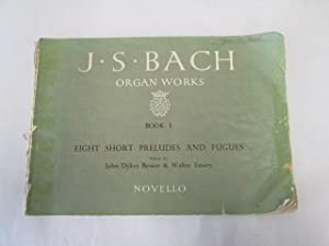Organ Works.Book 1. Eight Short Preludes and: J.S.Bach