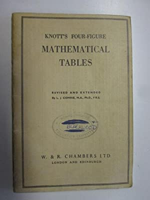 Knott's Four-Figure Mathematical Tables: Comrie, L J