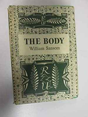 THE BODY: A NOVEL.: Sansom, William.