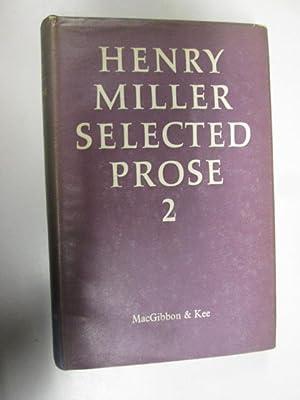HENRY MILLER Selected Prose II: Henry Miller
