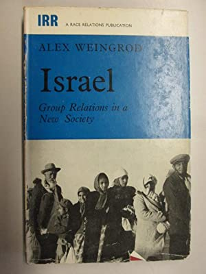 Israel: Group Relations in a New Society: Weingrod, Alex