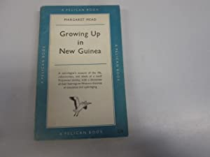 Growing Up In New Guinea, a study: MEAD MARGARET -