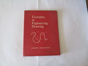 Examples in Engineering Drawing: Richards, Harry