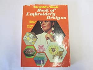 The Golden Hands Book of Embroidery Designs: Marshall Cavendish