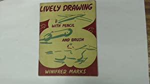 Lively Drawing with Pencil and Brush Book: Winifred Marks