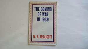 THE COMING OF WAR IN 1939.: Medlicott, W N.