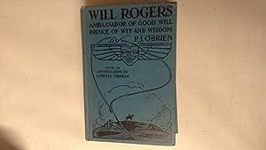 Will Rogers Ambassador of Good Will Prince: O'Brien, P. J.