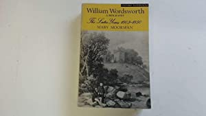 WILLIAM WORDSWORTH - A BIOGRAPHY: THE LATER: Mary Moorman