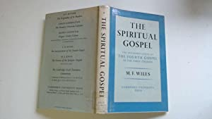 The Spiritual Gospel: The Interpretation of the: Wiles, Maurice F.