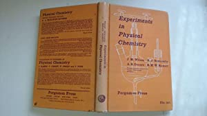 Experiments in Physical Chemistry: Wilson, J.M. &