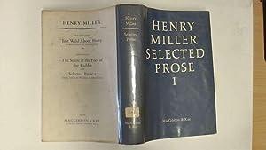 Henry Miller - Selected Prose 1: Miller, Henry