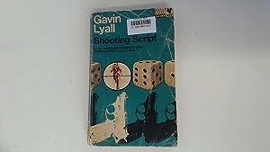 Shooting Script: Gavin Lyall