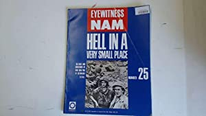 EYEWITNESS NAM: HELL IN A VERY SMALL: BERNARD B. FALL