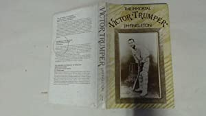THE IMMORTAL VICTOR TRUMPER.: Fingleton. J H.