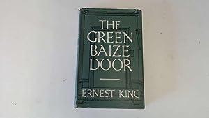 The green baize door: King, Ernest