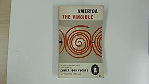 America the Vincible: Hughes, Emmet John