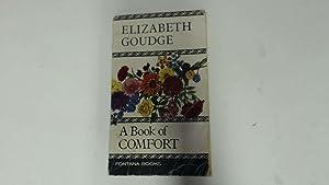 A Book Of Comfort. An Anthology.: Goudge, Elizabeth.