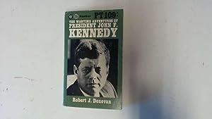 PT109: The Wartime Adventures of President John: Robert J Donovan