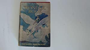 A Wonder Book for Boys and Girls: Nathaniel Hawthorne