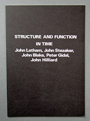 Structure and Function in Time: John Latham, John Stezaker, John Blake, Peter Gidal, John Hilliard:...