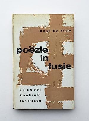 Poezie in Fusie Visueel Konkreet Fonetisch: Paul de Vree