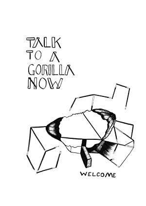 TALK TO A GORILLA NOW / WE PLAY TONIGHT NO MORE SORROW (folded copy): Justyna Scheuring, ...
