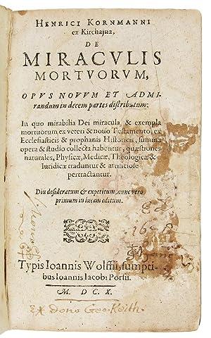 DE MIRACULIS MORTUORUM, OPUS NOVUM ET ADMIRANDUM: Kornmanni, Henrici [Heinrich
