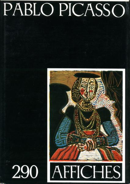 290 Affiches de Pablo Picasso. Préface de: Picasso - Czwiklitzer,