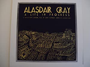 Alasdair Gray - A Life in Progress.