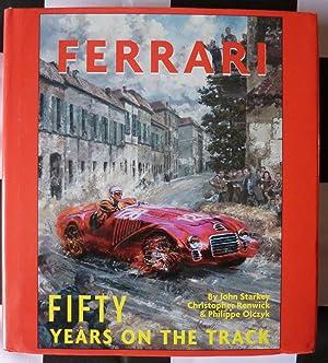 Ferrari: Fifty Years On The Track: Starkey, Renwick, Olczyk
