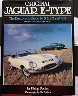 Original Jaguar E Type: Restorer's Guide to: Philip Porter