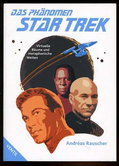 Das Phänomen Star Trek. Virtuelle Räume und: Rauscher, Andreas:
