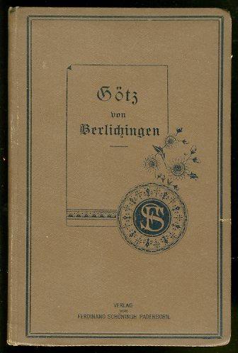 Goethes Götz von Berlichingen mit der eisernen: Goethe: