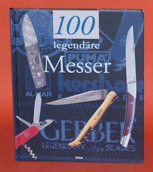 100 legendäre Messer. - Pacella, Gérard