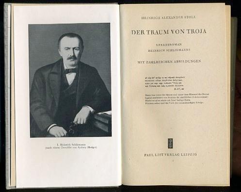Der Traum von Troja. Lebensroman Heinrich Schliemanns.: Stoll, Heinrich Alexander: