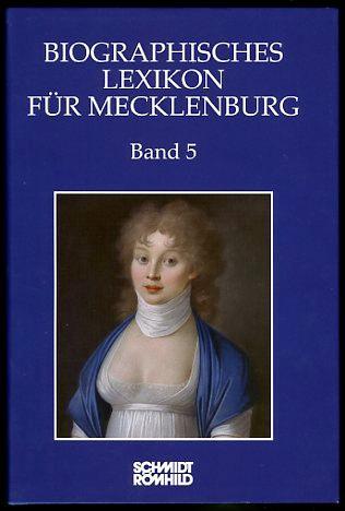 Biographisches Lexikon für Mecklenburg. Band 5. Historische Kommission für Mecklenburg. Veröffentlichungen der Historischen Kommission für Mecklenburg. Reihe A. Bd. 5. - Röpcke, Andreas (Hrsg.)